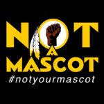 Not A Mascot #notyourmascot